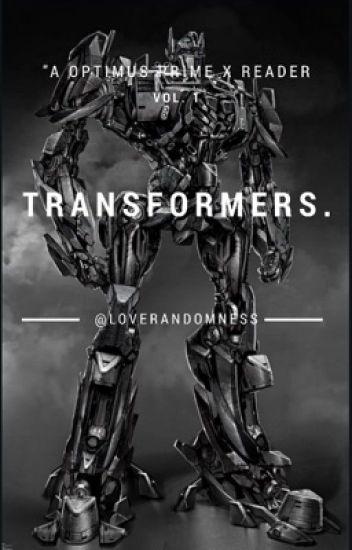 Transformers [Optimus Prime X Reader] - LoveRandomness - Wattpad