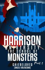 HARRISON UNIVERSITY: The School Of Monsters [✔] by GHIEbeloved