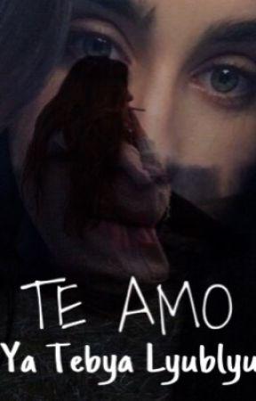 TE AMO (YA TEBYA LYUBLYU) by FlawlessChill