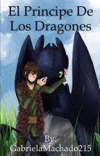 El príncipe de Los Dragones by GabrielaMachado215
