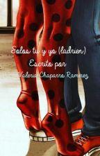 Solos tu y yo (LADRIEN) by ValeriaChaparroRamir