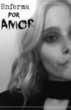 Enferma por amor ; Simbar. by chicarepartidora