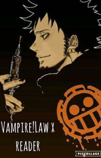 Collateral Damage - Vampire!Law x reader - Sunny - Wattpad