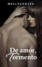 De amor y tormento by MeliFuentesAutor