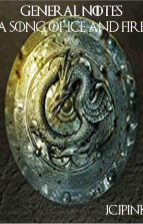 A Song of Ice and Fire (General Notes) - Story Masterlist - Wattpad