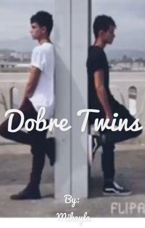 Dobre Twins by Mikayla31c