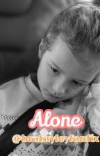 Alone  by bratayleyfanfix