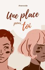 Une place pour toi by mamzellepotter