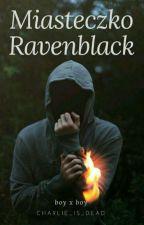 Miasteczko Ravenblack [boyxboy] by charlie_is_dead