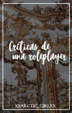 Críticas de una Roleplayer by xXArctic_GirlXx