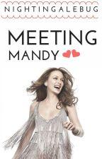 Meeting Mandy (Completed) by NightingaleBug