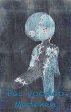 Das Voodoo  Mädchen  (Creepypasta Ff)  by TheCreepyStorys