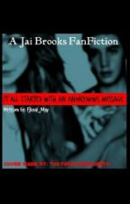 It Started With An Anonymous Message - Jai Brooks Janoskian Fanfic by Flossi_May
