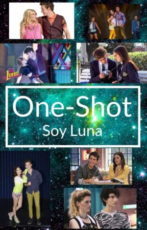 One Shots - Soy Luna by Moonlxght00