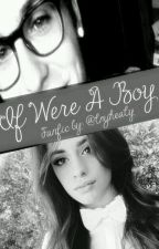 If I Were A Boy  {Camren} by lmjhealy