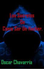 Los Secretos de Como Ser Un Hacker by the_white_rabbit33