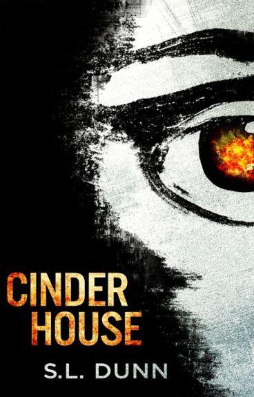 Cinder House by SLDunn
