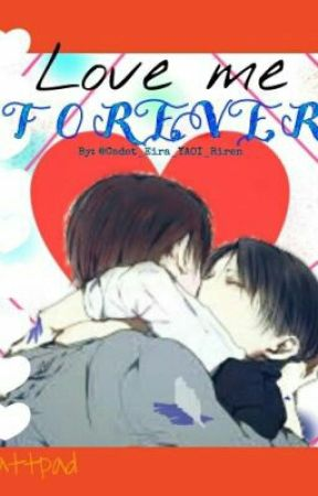 Love me FOREVER  by CadetEira_YAOI_Riren