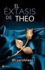 El éxtasis de Theo (Parte 2) by caandelaaa