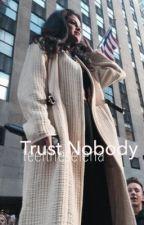 Trust Nobody  by feeltheselena