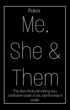 Me, she & them by MariaClaraRizzi