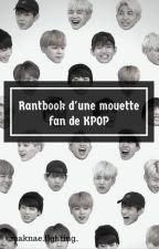 Rantbook d'une mouette fan de KPOP by _maknaefighting_