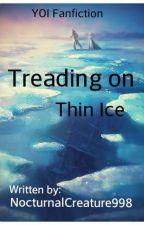 Treading on Thin Ice    Yuri Plisetsky x OC by NocturnalCreature998