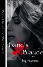 Bane's Blayde (18+) #1 in Rian Series by 74storm