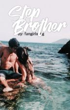 Stepbrother by fangirlxthg