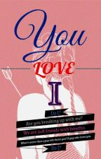 You Love I. by semi_cami