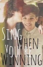 Sing When You're Winning (Larry Stylinson FanFiction). by LarryLovinBrah