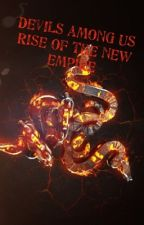 Devils among us rise of the new empire by hunterxstrikex