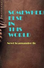 Somewhere else. In this world. - Newt Scamander  by greenheadphone