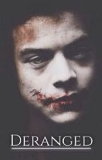 Deranged by 1DFanFic_iran