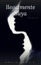 Ilegalmente Suya (#PGP2017) by Mocasweet23