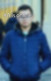 #A is online by AndreiAugustin