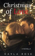 Christmas of Love by kayla_rose09