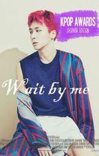 ㅡ [ Wait βy Μe ] by Snowflake_Memories
