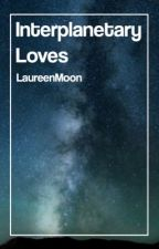 Interplanetary Loves by kxssxngjjk