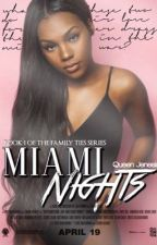 MIAMI NIGHTS         by Queen_Jenesis