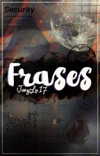 Frases by JoeyLu17