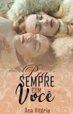 Pra sempre com você (Romance Lésbico) by Saturno29