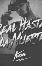 Real hasta la muerte ~ by IviQuinn