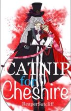 Catnip For Cheshire. [Undergrell OneShot] by ReaperSutcliff