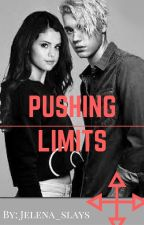 Pushing Limits (Jelena Story) by Jelena_slays