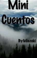 Mini Cuentos.  by Miuzuki
