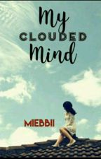 My Clouded Mind. by miebbii