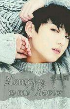 mensajes a mi novio ;+ jn.jngkk by -JungEunBi-
