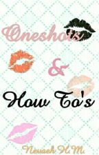 Oneshots And How To's ❤Complete❤ by VANITYstarrSIXX