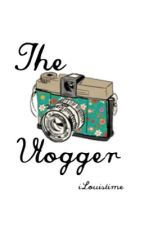 The Vlogger by iLouistime